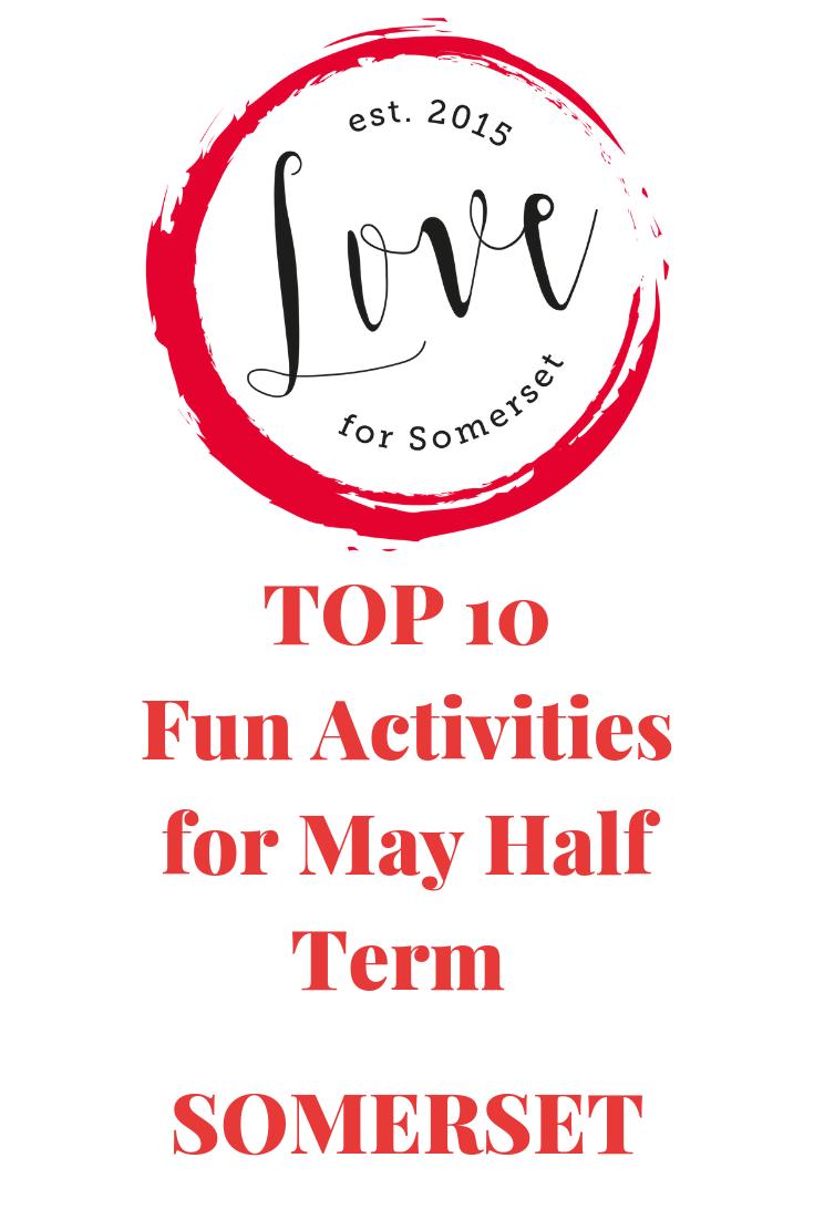 Top 10 fun activities for May Half Term 2019 in Somerset